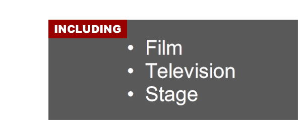 Including film; television; and stage
